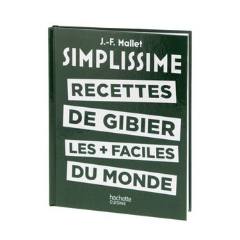 SIMPLISSIME RECETTES DE GIBIER LES + FACILES DU MONDE - HACHETTE PRATIQUE
