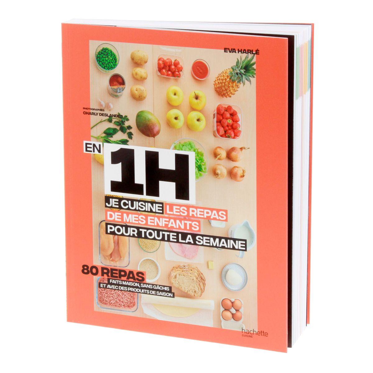 En 1h je cuisine les repas de mes enfants pour toute la semaine - Hachette Cuisine