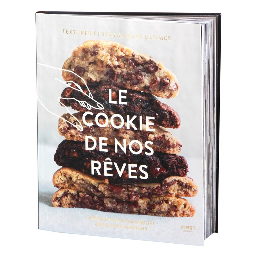 Le cookie de nos rêves - textures et techniques ultimes - first edition