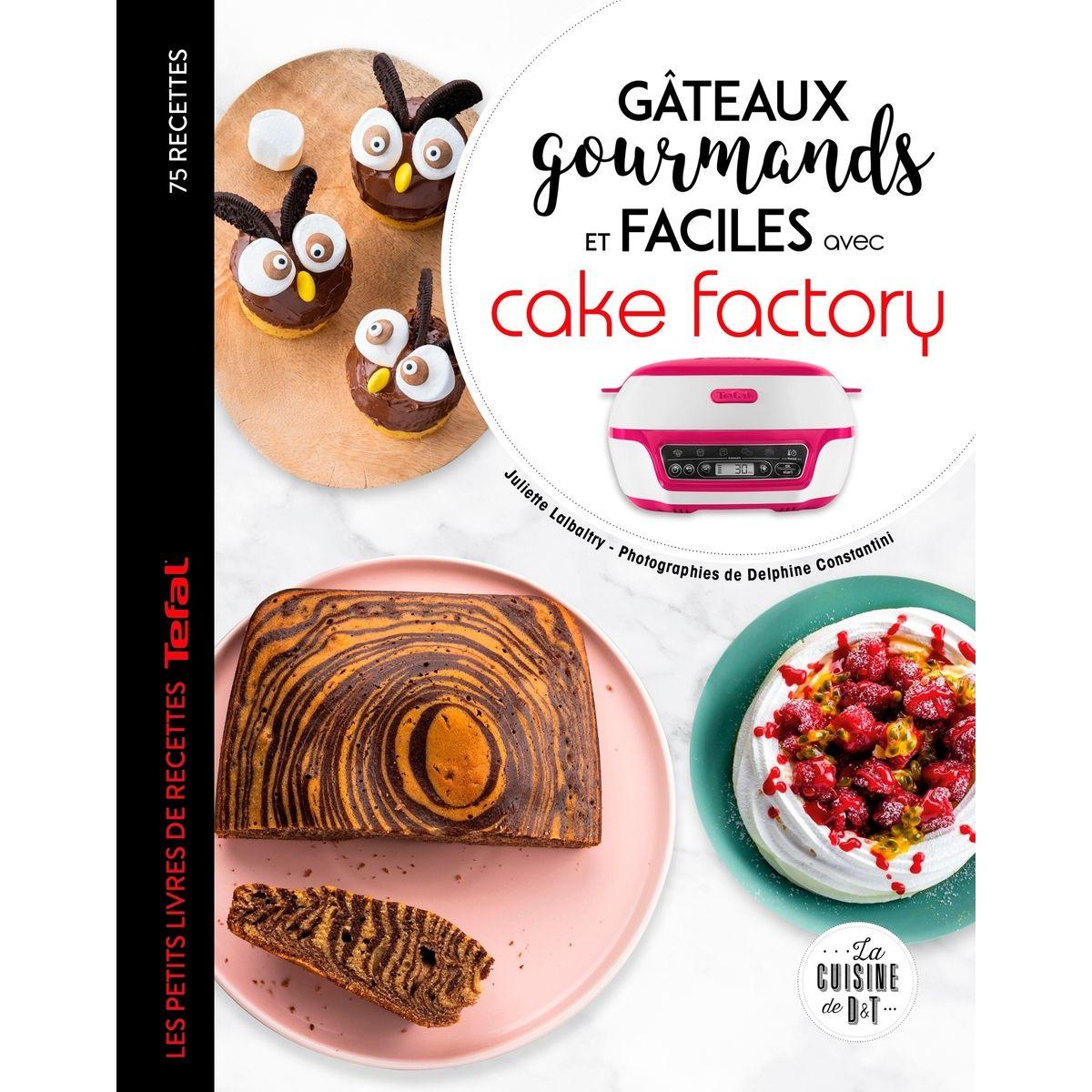 Gâteaux gourmands et faciles avec cake factory - Larousse