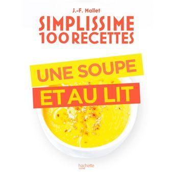 Achat en ligne Simplissime 100 recettes une soupe et au lit - Hachette Pratique